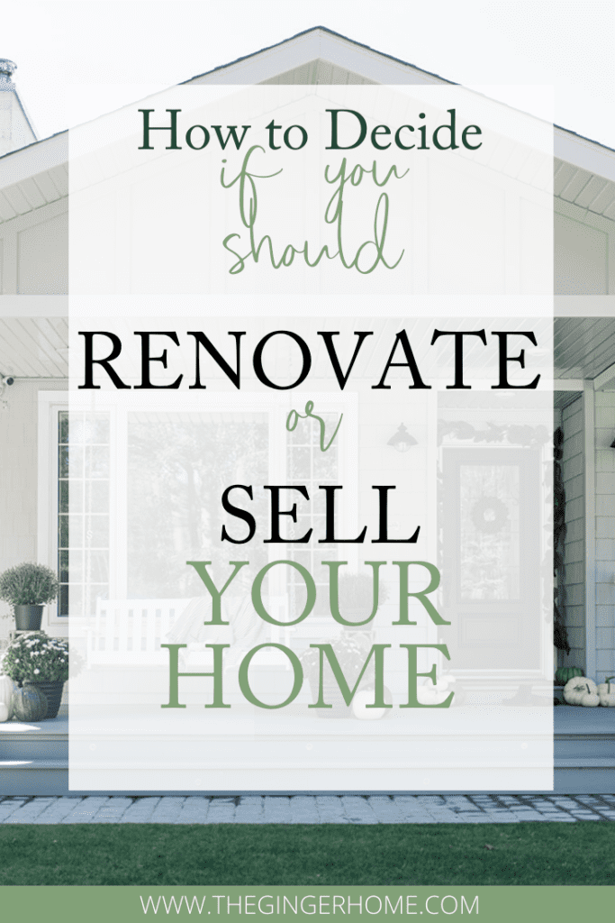 How To Decide if you should Renovate or Sell Your Home