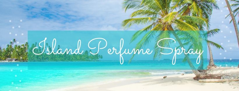 Island Perfume Spray Essential Oil summer Recipe