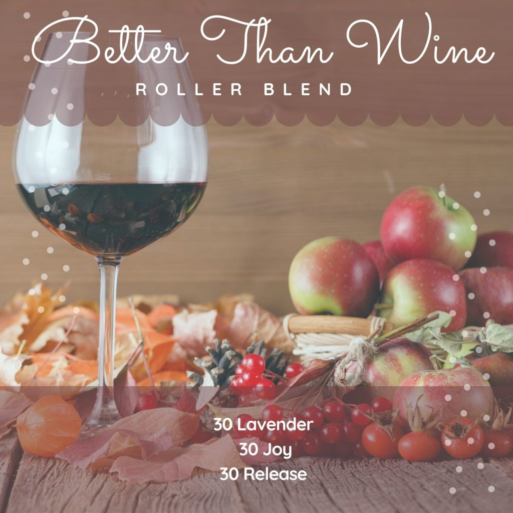 Better Than Wine Essential Oil Roller Recipe